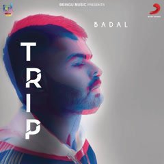 Trip (Single) - Badal