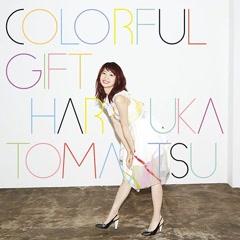 COLORFUL GIFT - Haruka Tomatsu