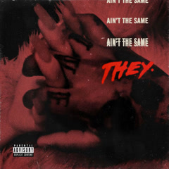 Ain't The Same (Single) - THEY.