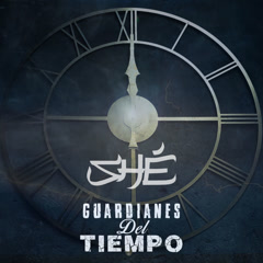 Guardianes Del Tiempo (Single) - Shé