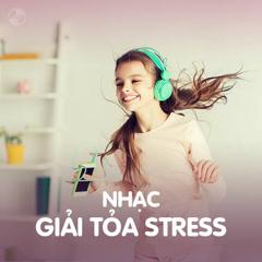 Nhạc Giải Tỏa Stress - Various Artists