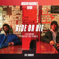 Ride Or Die (Modern Machines Remix) - The Knocks