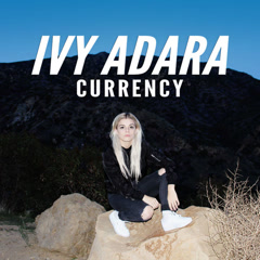 Currency (Single) - Ivy Adara