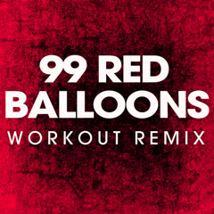 99 Red Balloons (Workout Mix) - Power Music Workout