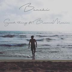Good Thing (single) - Benchi