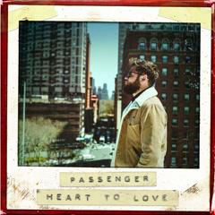 Heart To Love (Single) - Passenger