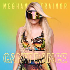Can't Dance (Single) - Meghan Trainor