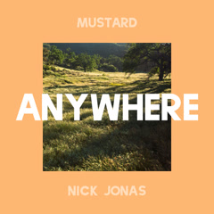Anywhere (Single) - Mustard, Nick Jonas