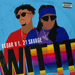 WIT IT (Single) - Akbar V