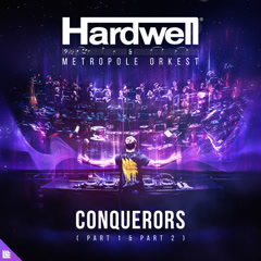 Conquerors (Part 1 And Part 2) - Hardwell, Metropole Orkest