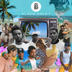 Don't Wreck My Holiday (Single) - Black Saint