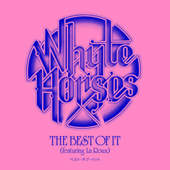 The Best Of It (Single) - Whyte Horses