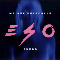 Eso (Single) - Maikel Delacalle, Fuego