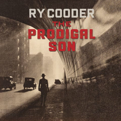 The Prodigal Son - Ry Cooder