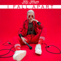 I Fall Apart (Single) - July Jones