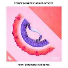 Float (RØGUENETHVN Remix)
