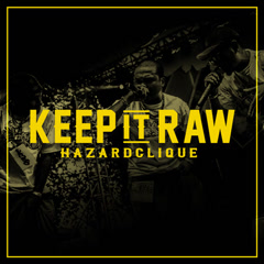 Keep It Raw (Single) - Hazard Clique