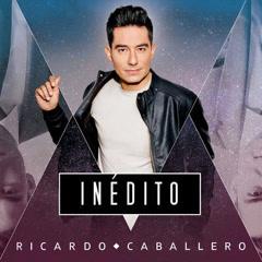 Inédito - Ricardo Caballero