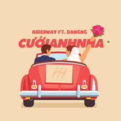 Cưới Anh Nha (Single) - Hiderway, DangNg