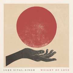 Weight Of Love (Single) - Luke Sital-Singh