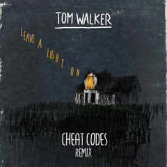 Leave A Light On (Cheat Codes Remix) - Tom Walker