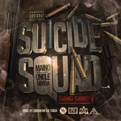 Suicide Squad X Gang Gang (Single) - Maino, Uncle Murda