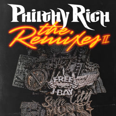The Remixes 2 - Philthy Rich
