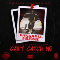 Can't Catch Me (Single) - Bankroll Fresh