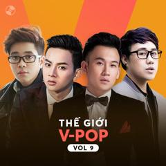Thế Giới V-Pop Vol 9 - Hoài Lâm, Bùi Anh Tuấn, Dương Triệu Vũ, Trung Quân Idol