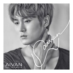 Tell The World (Single) - Aivan