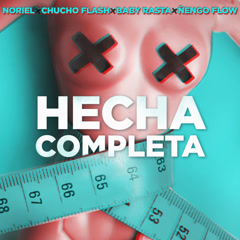 Hecha Completa (Single) - Ez El Ezeta, Nẽngo Flow, Baby Rasta, Chucho Flash