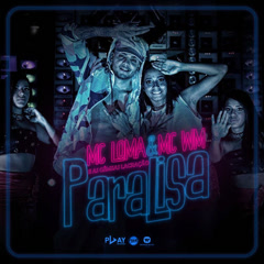 Paralisa (Single) - MC Loma E As Gêmeas Lacração, MC WM