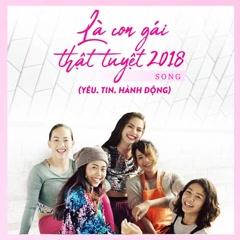 Là Con Gái Thật Tuyệt 2018 (Yêu. Tin. Hành Động) (Single) - Shin Hồng Vịnh