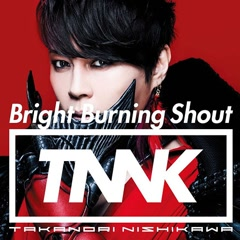 Bright Burning Shout