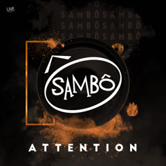 Attention (Single) - Sambô