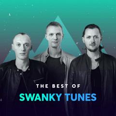 Những Bài Hát Hay Nhất Của Swanky Tunes - Swanky Tunes