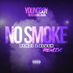 No Smoke (Benzi & Blush Remix) - Youngboy Never Broke Again