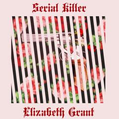 Serial Killer (Single) - Elizabeth Grant