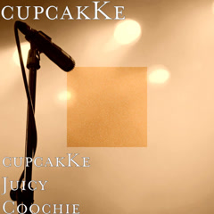 CupcakKe Juicy Coochie (Single)