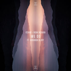 We Do (Single) - R3hab, Noah Neiman