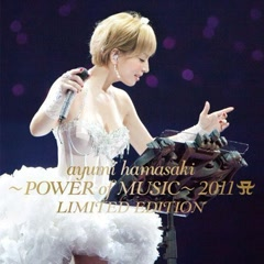 ayumi hamasaki ~POWER of MUSIC~ 2011 A LIMITED EDITION