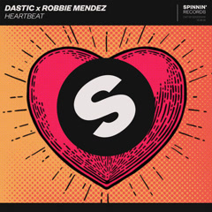 Heartbeat (Single) - Dastic, Robbie Mendez