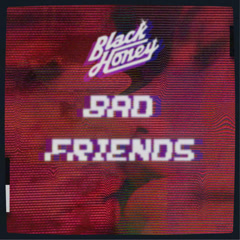 Bad Friends (Single)