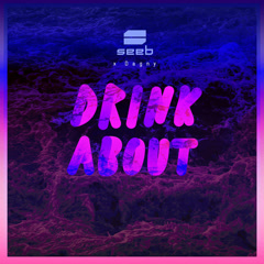 Drink About (Clean Version) - SeeB