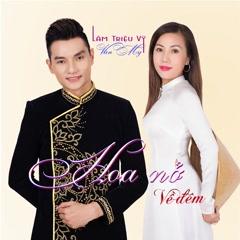 Hoa Nở Về Đêm (Single) - Lâm Triệu Vỹ, Vân My