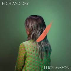 High And Dry (Single) - Lucy Mason
