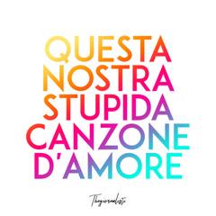Questa Nostra Stupida Canzone D'amore (Single)