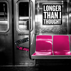 Longer Than I Thought (Single) - Loote