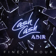 Finest Hour (Single) - Cash Cash