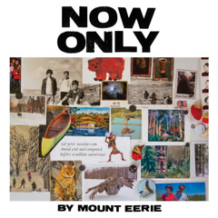 Now Only - Mount Eerie